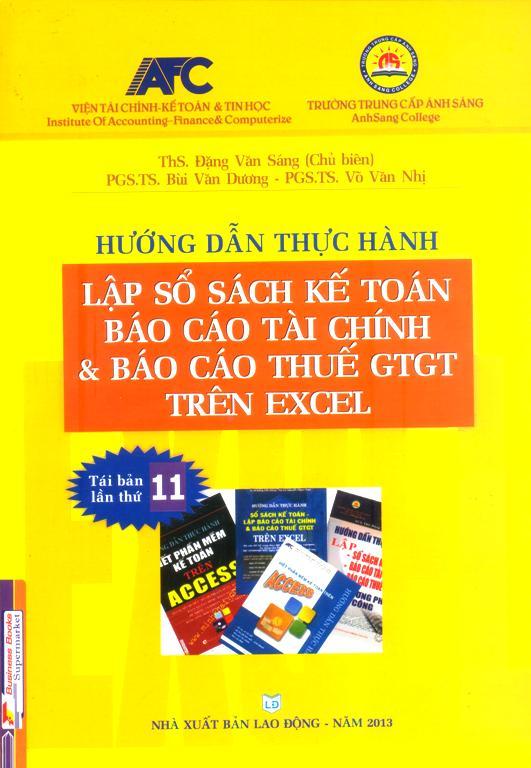 Hướng Dẫn Thực Hành Lập Sổ Sách Kế Toán, Báo Cáo Tài Chính Và Báo Cáo Thuế GTGT Trên Excel