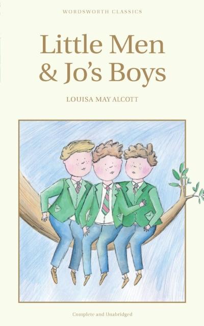 Wordsworth Classics: Little Men And Jo's Boys