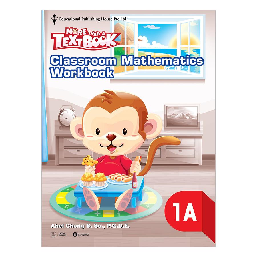 Bộ Sách Giáo Khoa Toán Singapore - More Than A Text Book - Classroom Mathematics Lớp 1 (Trọn Bộ 4 Cuốn)