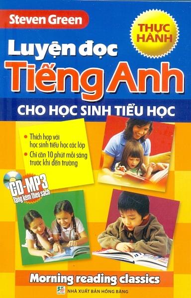 Luyện Đọc Tiếng Anh Cho Học Sinh Tiểu Học - Thực Hành (Kèm 1 CD) - Tái Bản