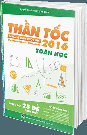 Thần Tốc Luyện Đề THPT Quốc Gia 2016 - Môn Toán