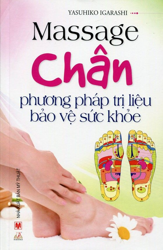 Massage Chân - Phương Pháp Trị Liệu Bảo Vệ Sức Khỏe - 2509935455360,62_1048992,43000,tiki.vn,Massage-Chan-Phuong-Phap-Tri-Lieu-Bao-Ve-Suc-Khoe-62_1048992,Massage Chân - Phương Pháp Trị Liệu Bảo Vệ Sức Khỏe