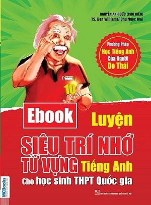 Luyện Siêu Trí Nhớ Từ Vựng Tiếng Anh Dành Cho Học Sinh THPT Quốc Gia (Tặng Thẻ Học Online - Ebook)