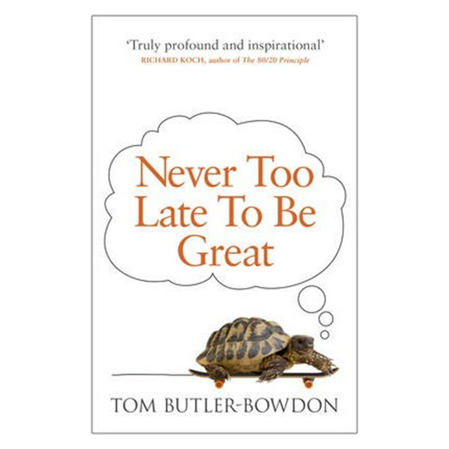 Never Too Late To Be Great