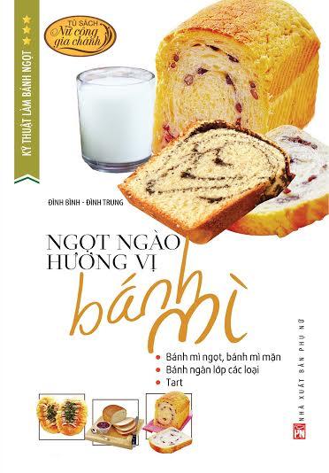 Kỹ Thuật Làm Bánh Ngọt - Ngọt Ngào Hương Vị Bánh Mì - 4243371515599,62_8343479,86000,tiki.vn,Ky-Thuat-Lam-Banh-Ngot-Ngot-Ngao-Huong-Vi-Banh-Mi-62_8343479,Kỹ Thuật Làm Bánh Ngọt - Ngọt Ngào Hương Vị Bánh Mì