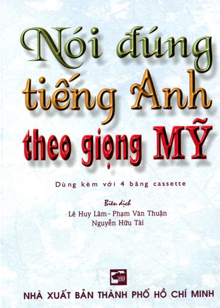 Nói Đúng Tiếng Anh Theo Giọng Mỹ - 3105144122674,62_35379,72000,tiki.vn,Noi-Dung-Tieng-Anh-Theo-Giong-My-62_35379,Nói Đúng Tiếng Anh Theo Giọng Mỹ