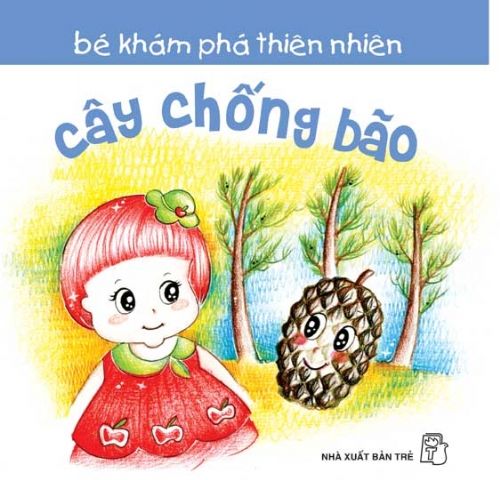 Bé Khám Phá Thiên Nhiên: Cây Chống Bão