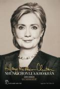 Những Chọn Lựa Khó Khăn - Hillary Rodham Clinton