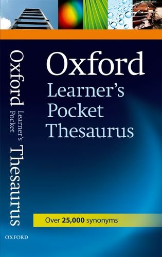 Oxford Learner 's Pocket Thesaurus : A Compact Dictionary of Synonyms and Opposites