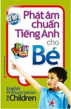 Phát Âm Chuẩn Tiếng Anh Cho Bé - Kèm CD