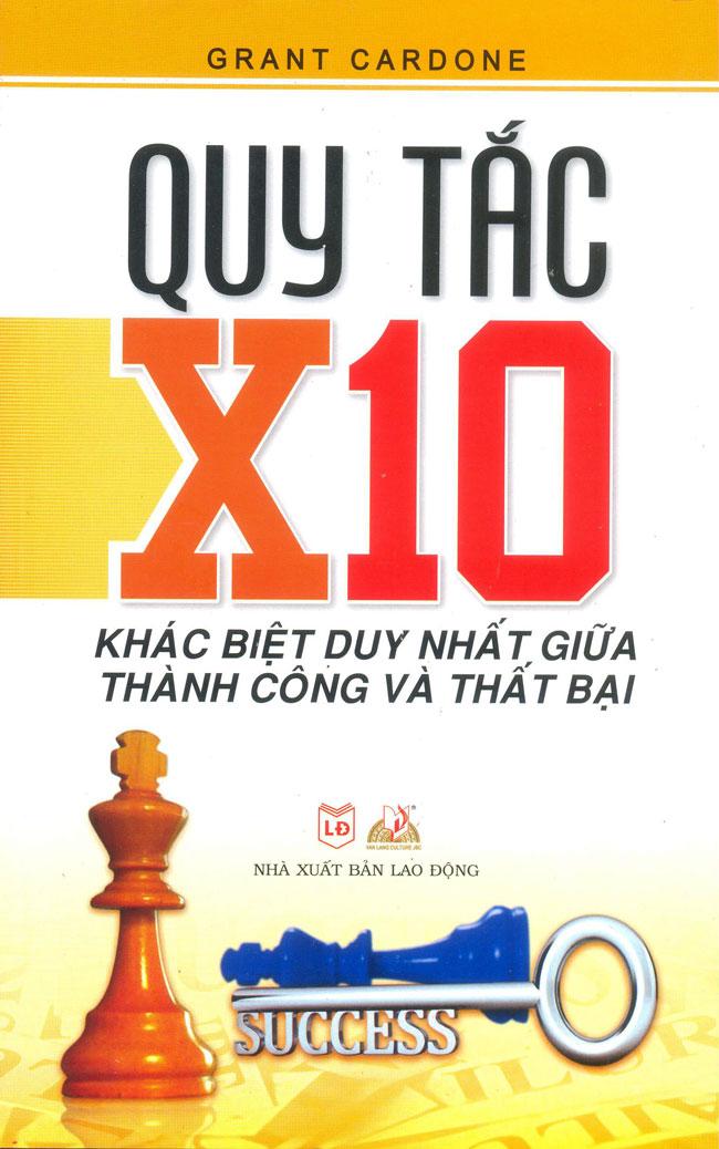 Quy Tắc X10 Khác Biệt Duy Nhất Giữa Thành Công Và Thất Bại - 8935073096471,62_66694,73000,tiki.vn,Quy-Tac-X10-Khac-Biet-Duy-Nhat-Giua-Thanh-Cong-Va-That-Bai-62_66694,Quy Tắc X10 Khác Biệt Duy Nhất Giữa Thành Công Và Thất Bại
