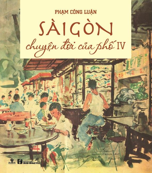 Sài Gòn Chuyện Đời Của Phố 4 (Bìa Cứng)
