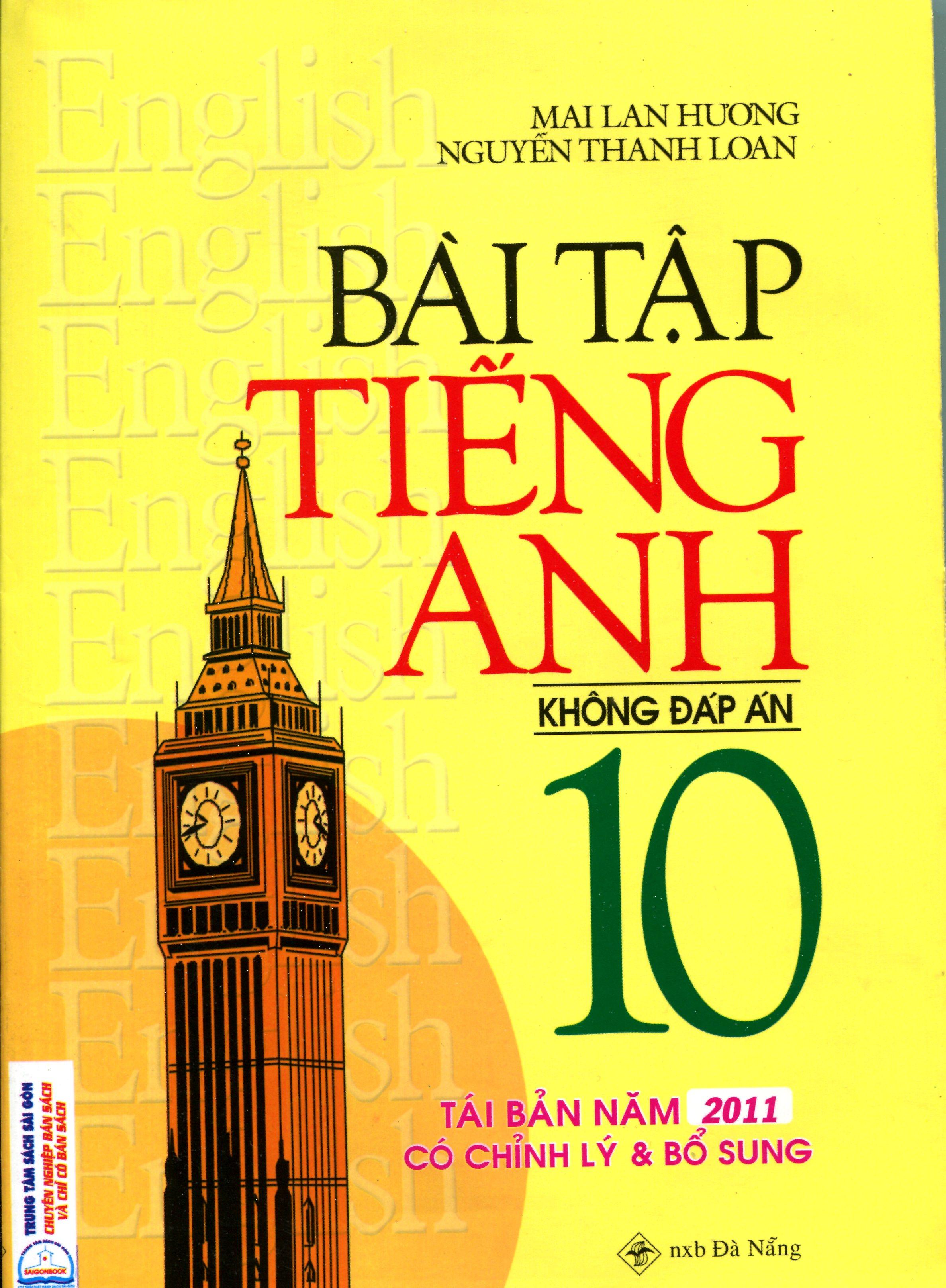 Bài Tập Tiếng Anh Lớp 10 (Không Đáp Án) Mai Lan Hương - 5854970273644,62_11836673,36000,tiki.vn,Bai-Tap-Tieng-Anh-Lop-10-Khong-Dap-An-Mai-Lan-Huong-62_11836673,Bài Tập Tiếng Anh Lớp 10 (Không Đáp Án) Mai Lan Hương