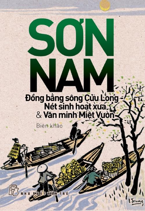 Đồng Bằng Sông Cửu Long - Nét Sinh Hoạt Xưa  Văn Minh Miệt Vườn
