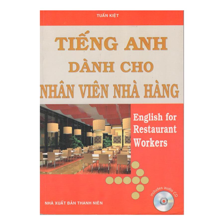 English For Restaurant Workers – Tiếng Anh Dành Cho Nhân Viên Nhà Hàng