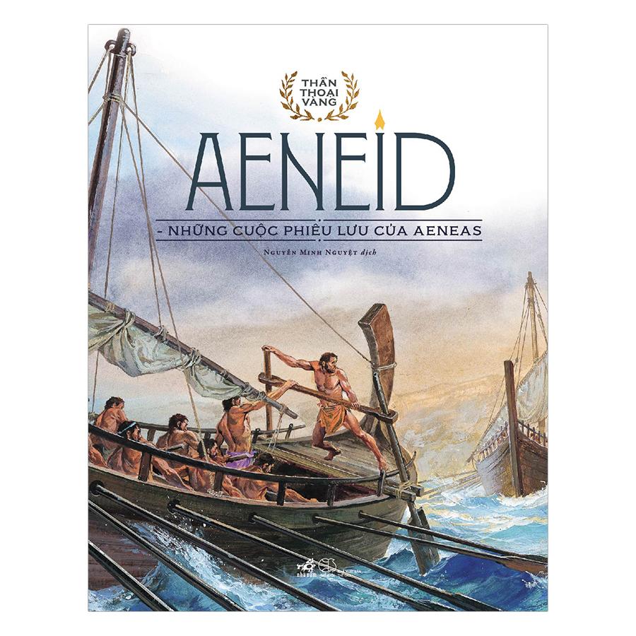 Bộ Thần Thoại Vàng - Aeneid - Những Cuộc Phiêu Lưu Của Aeneas