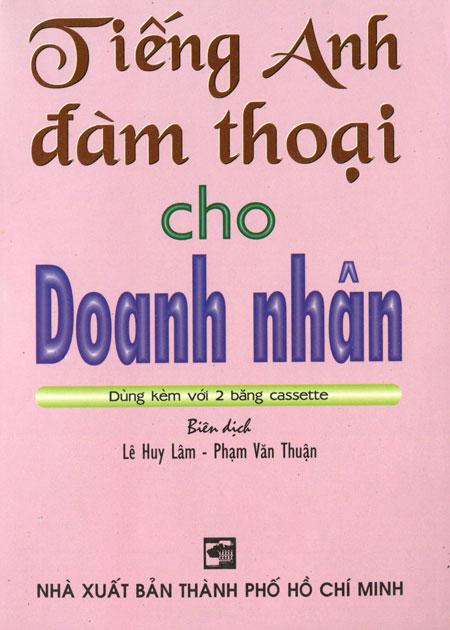 Tiếng Anh Đàm Thoại Cho Doanh Nhân (Kèm 3 CD) - 3103807941181,62_35339,99000,tiki.vn,Tieng-Anh-Dam-Thoai-Cho-Doanh-Nhan-Kem-3-CD-62_35339,Tiếng Anh Đàm Thoại Cho Doanh Nhân (Kèm 3 CD)