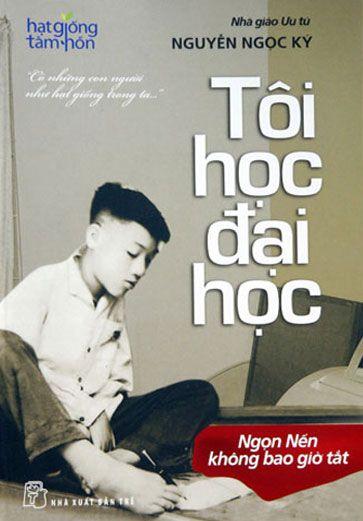 Tôi Học Đại Học - Nguyễn Ngọc Ký (Tái Bản)