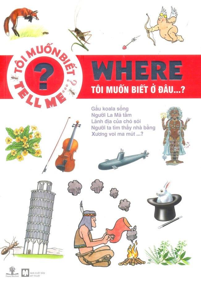 Where - Tôi muốn biết ở đâu…?