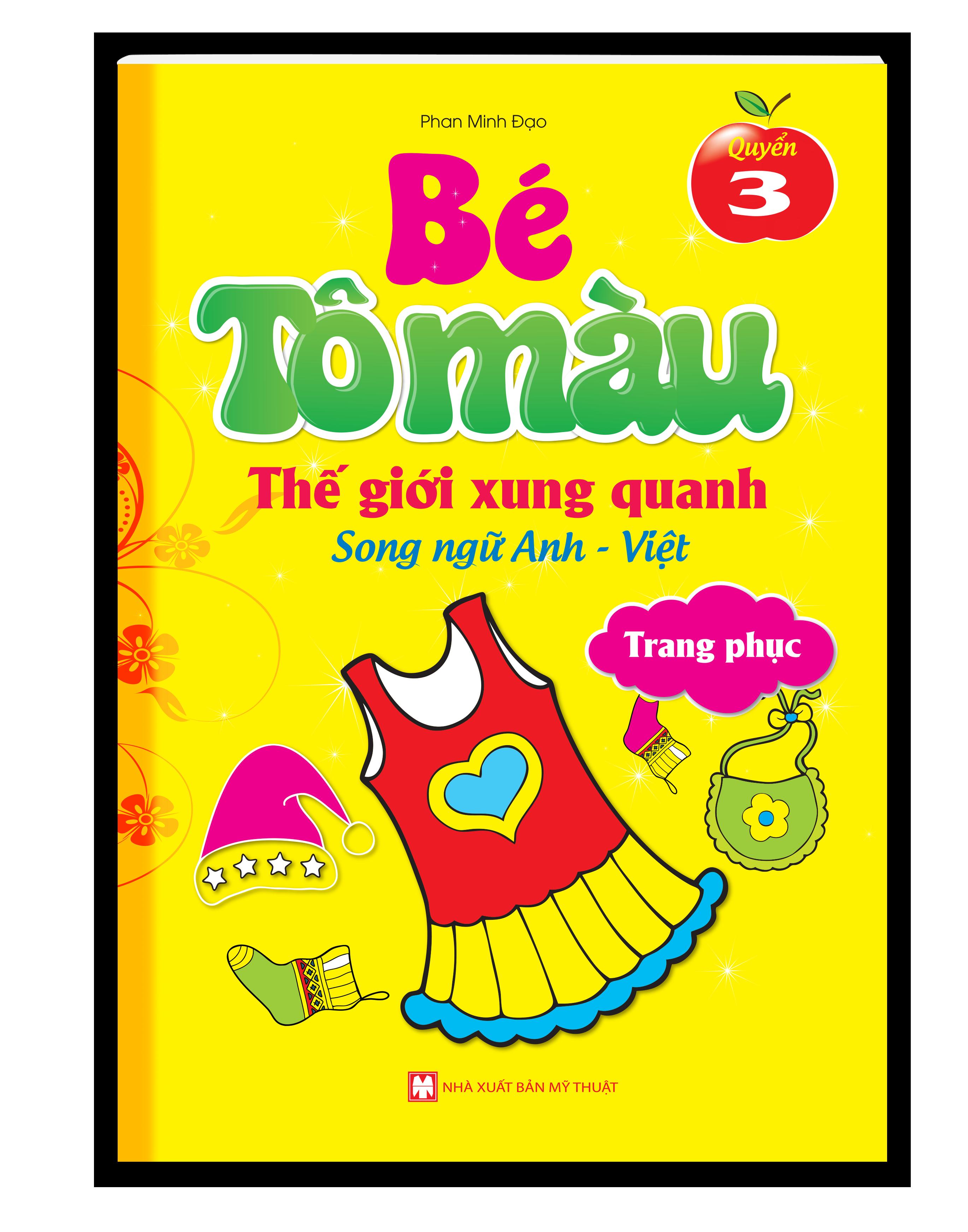 Bé Tô Màu Thế Giới Xung Quanh Song Ngữ Anh-Việt – Trang Phục (Quyển 3)