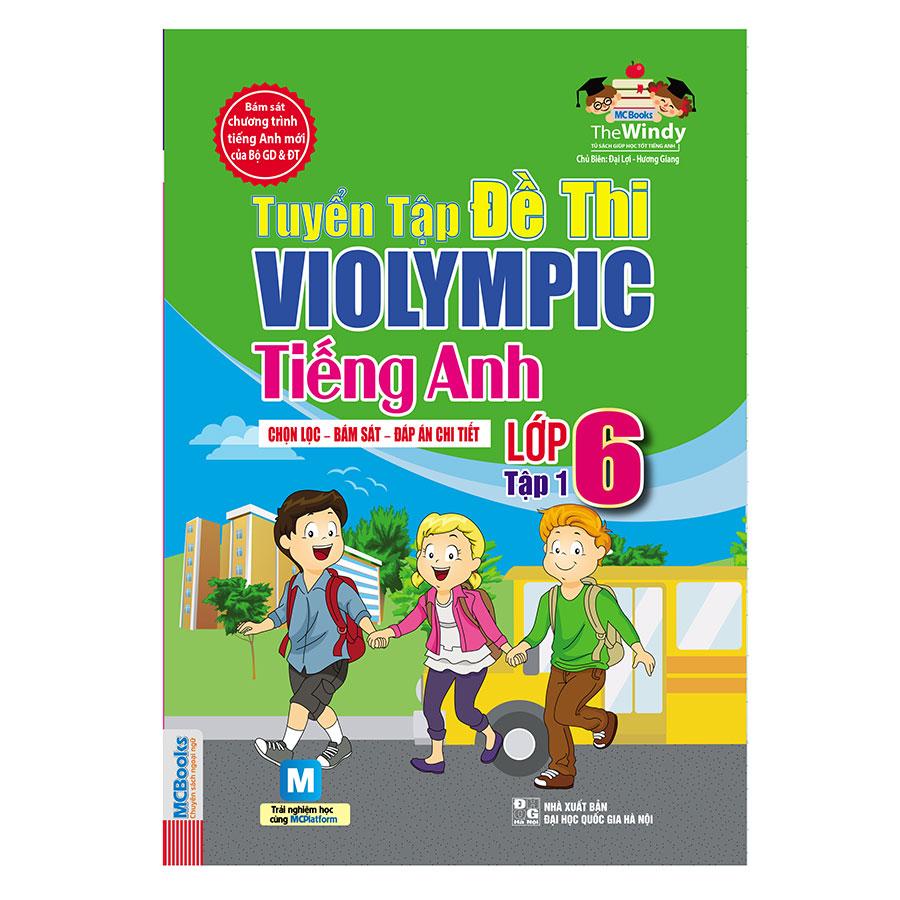 Tuyển Tập Đề Thi Violympic Tiếng Anh Lớp 6 - Tập 1 (Kèm Audio Tại App MCBooks) - 8935246903414,62_169930,78000,tiki.vn,Tuyen-Tap-De-Thi-Violympic-Tieng-Anh-Lop-6-Tap-1-Kem-Audio-Tai-App-MCBooks-62_169930,Tuyển Tập Đề Thi Violympic Tiếng Anh Lớp 6 - Tập 1 (Kèm Audio Tại App MCBooks)