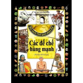 Bộ Sách Thế Giới Diệu Kỳ (Tập 4) – Các Đế Chế Hùng Mạnh