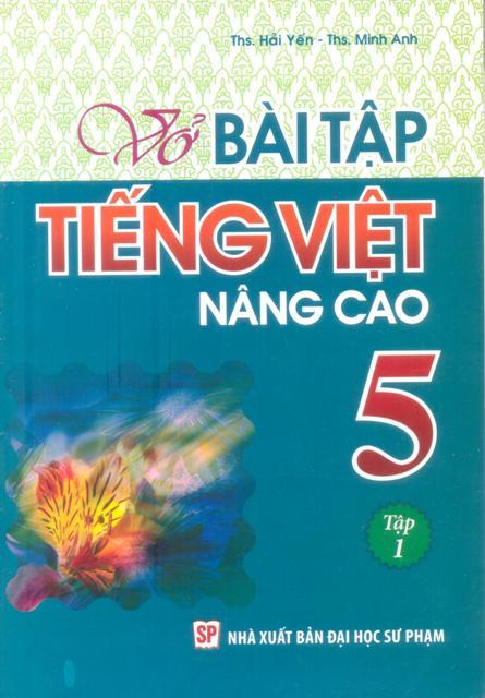 Vở Bài Tập Tiếng Việt Lớp 5 - Nâng Cao (Tập 1)