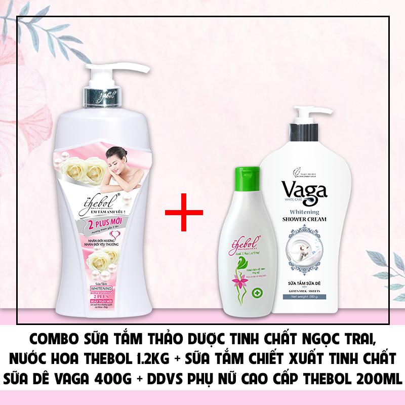 Combo sữa tắm ngọc trai Thebol 1.2kg + Sữa tắm sữa dê Vaga 580g + Dung dịch vệ sinh phụ nữ cao cấp Thebol 200ml