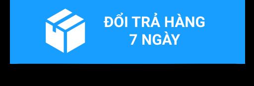 ĐỔI TRẢ 7 NGÀY