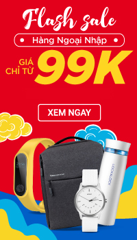 Hàng ngoại nhập - Flash sale đón Tết từ 99k