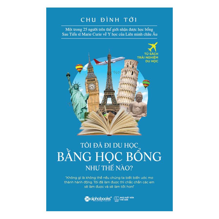 Tôi Đã Đi Du Học Bằng Học Bổng Như Thế Nào? (Tái Bản) - 950979 , 9158638082088 , 62_2127709 , 79000 , Toi-Da-Di-Du-Hoc-Bang-Hoc-Bong-Nhu-The-Nao-Tai-Ban-62_2127709 , tiki.vn , Tôi Đã Đi Du Học Bằng Học Bổng Như Thế Nào? (Tái Bản)
