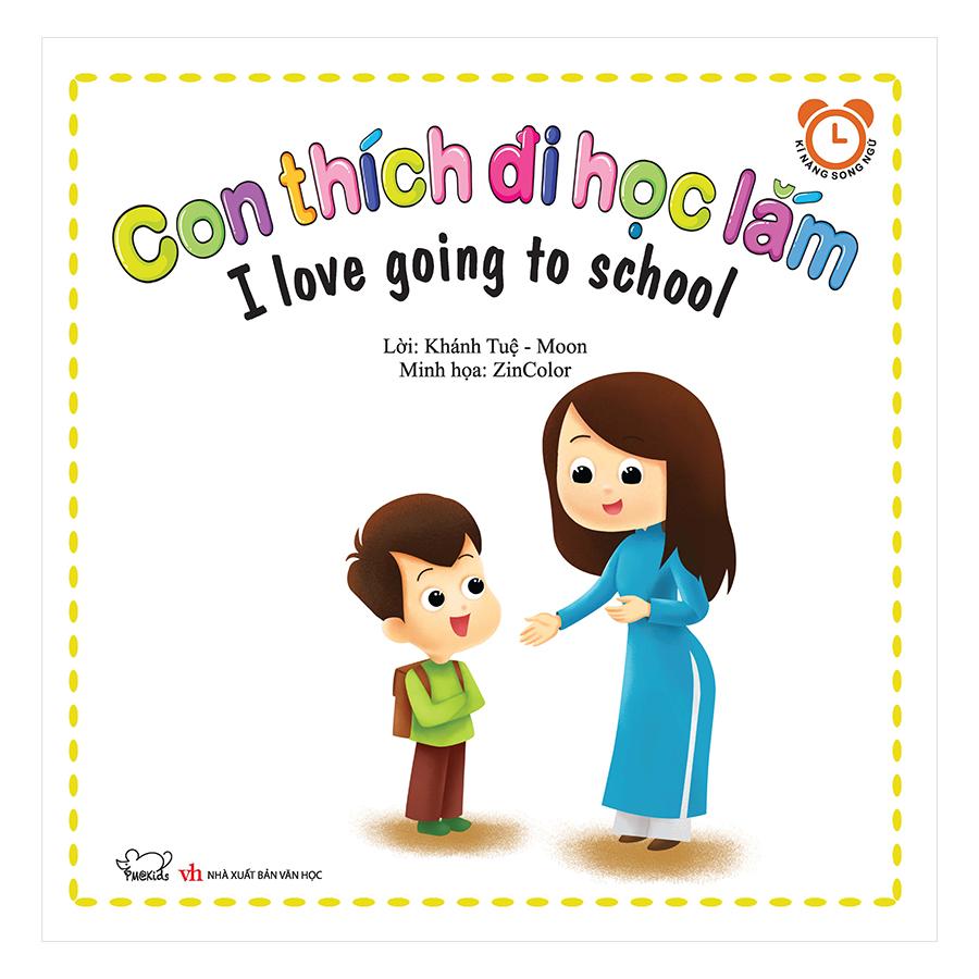 Bộ Kỹ Năng Trong Sinh Hoạt II  -Con Thích Đi Học Lắm - I Love Going To School (Song Ngữ Việt - Anh)