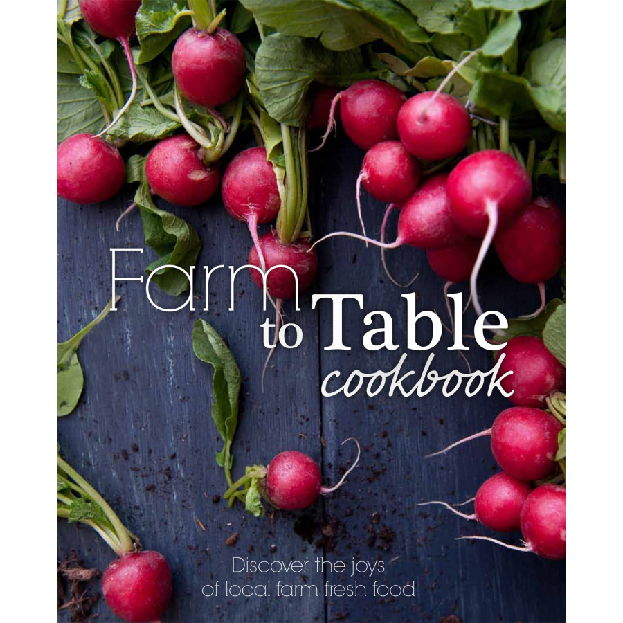 Farm to Table Cookbook - Hardcover