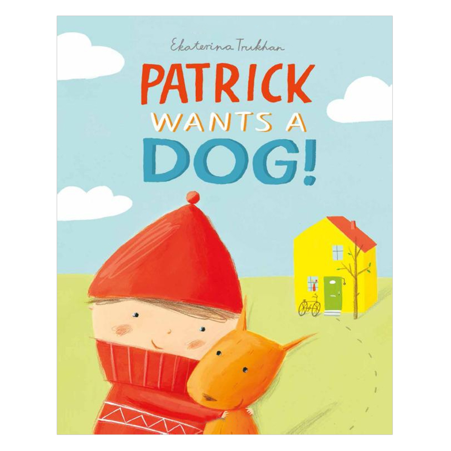 Patrick Wants a Dog! - 1243243 , 9047518592710 , 62_5291525 , 1382000 , Patrick-Wants-a-Dog-62_5291525 , tiki.vn , Patrick Wants a Dog!