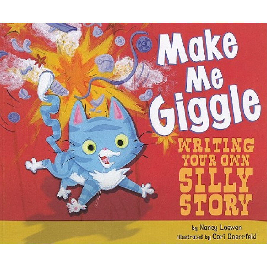 Make Me Giggle: Writing Your Own Silly Story (Writers Toolbox)