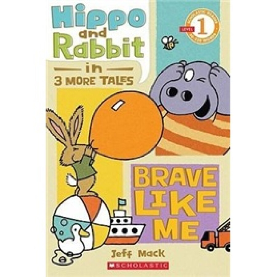 Scholastic Reader Level 1: Hippo  Rabbit in Brave Like Me (3 More Tales) - 1243083 , 8366421996035 , 62_5290591 , 77000 , Scholastic-Reader-Level-1-Hippo-Rabbit-in-Brave-Like-Me-3-More-Tales-62_5290591 , tiki.vn , Scholastic Reader Level 1: Hippo  Rabbit in Brave Like Me (3 More Tales)
