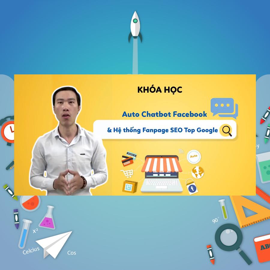 Khóa Học Auto Chatbot Facebook Và Hệ Thống Fanpage SEO Top Google - 5295806 , 8092123755754 , 62_1711981 , 700000 , Khoa-Hoc-Auto-Chatbot-Facebook-Va-He-Thong-Fanpage-SEO-Top-Google-62_1711981 , tiki.vn , Khóa Học Auto Chatbot Facebook Và Hệ Thống Fanpage SEO Top Google