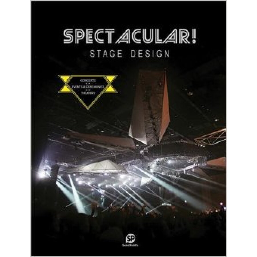 Spectacular!: Stage Design - Concerts/Events  Ceremonies/Theaters