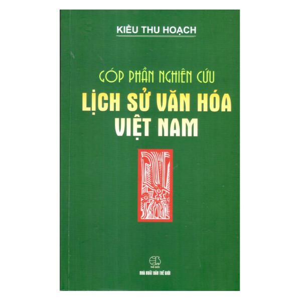 Góp Phần Nghiên Cứu Lịch Sử Văn Hóa Việt Nam