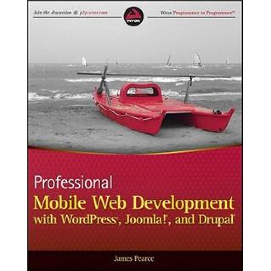 Professional Mobile Web Development with WordPress Joomla! and Drupal