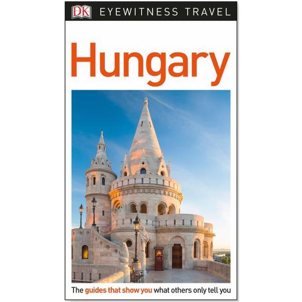 DK Eyewitness Travel Guide Hungary - 961327 , 9081484931647 , 62_2252651 , 495000 , DK-Eyewitness-Travel-Guide-Hungary-62_2252651 , tiki.vn , DK Eyewitness Travel Guide Hungary