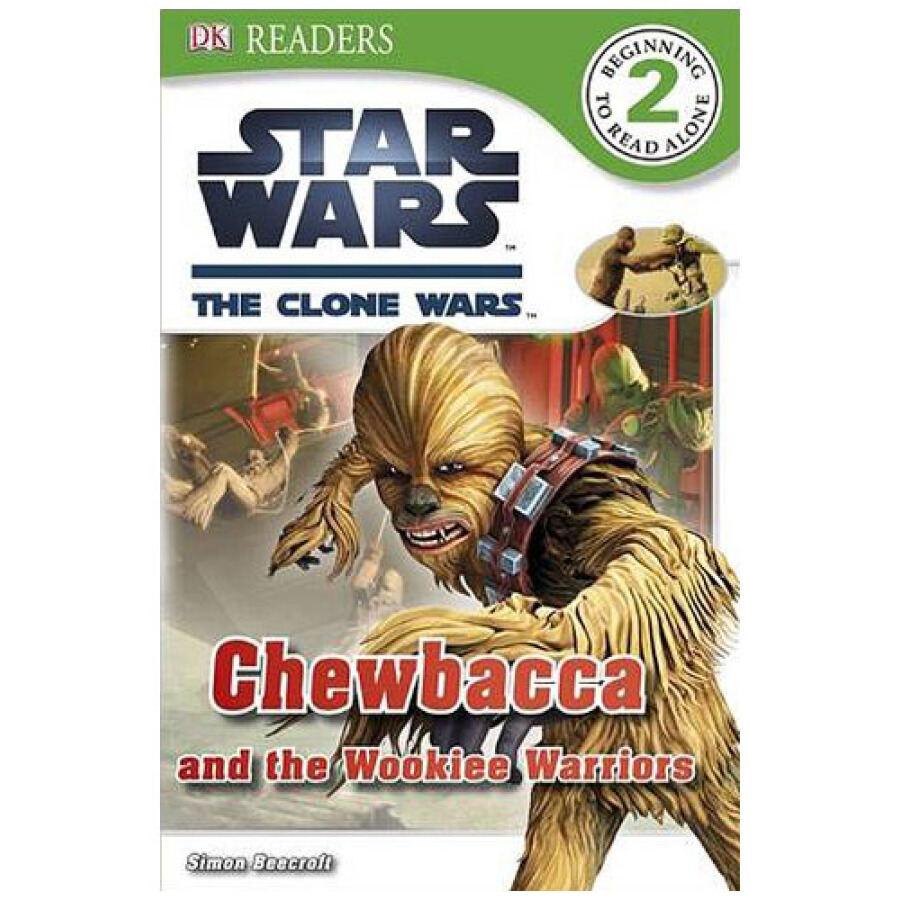 Star Wars Clone Wars Chewbacca and the Wookiee Warriors (DK Readers Level 2)