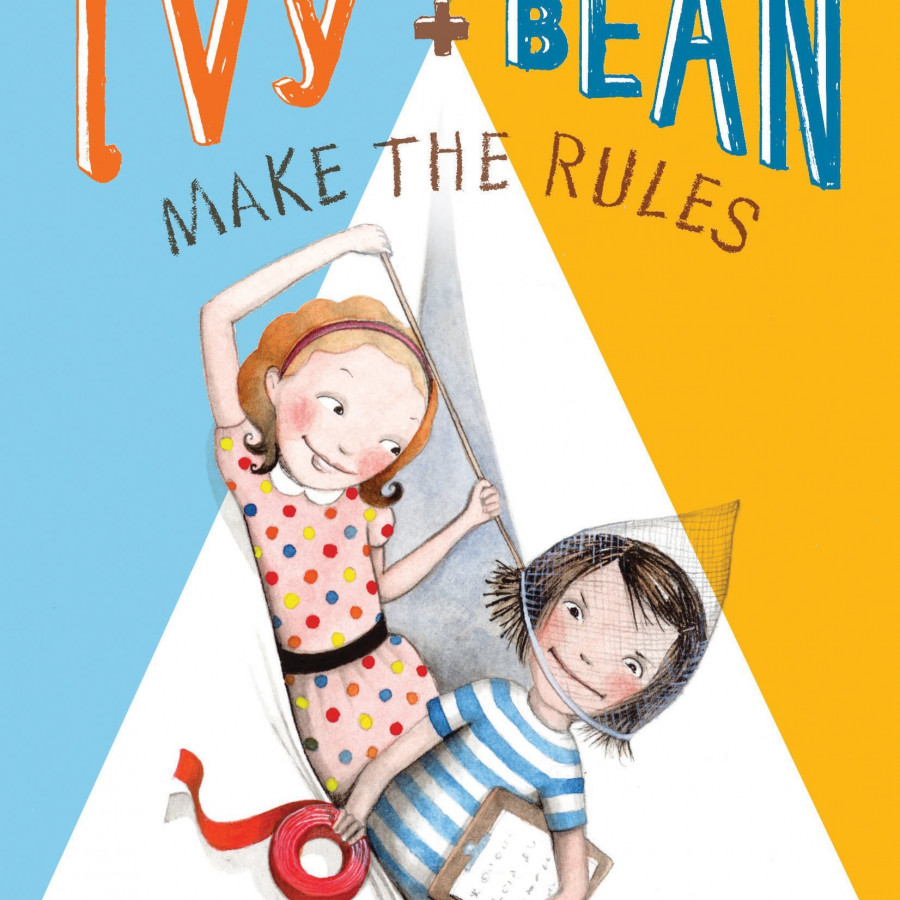 Ivy and Bean Make the Rules (Ivy and Bean # 9)