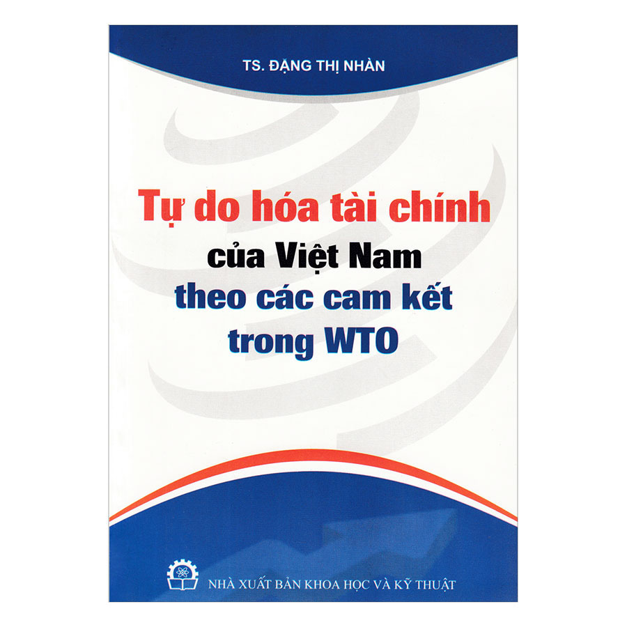 Tự Do Hóa Tài Chính Của Việt Nam Theo Các Cam Kết Của WTO