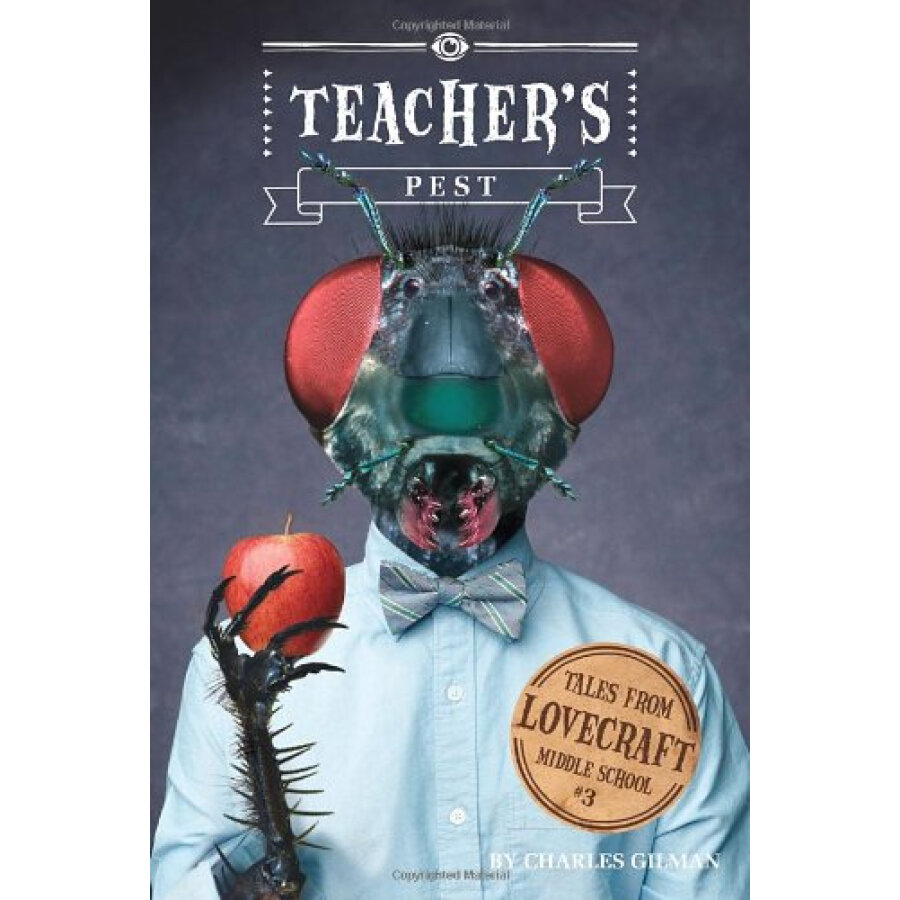 Tales from Lovecraft Middle School #3: Teachers Pest