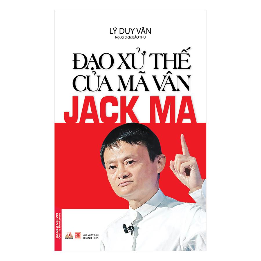 Đạo Xử Thế Của Mã Vân Jack Ma - 879851 , 3030271432207 , 62_1394921 , 90000 , Dao-Xu-The-Cua-Ma-Van-Jack-Ma-62_1394921 , tiki.vn , Đạo Xử Thế Của Mã Vân Jack Ma