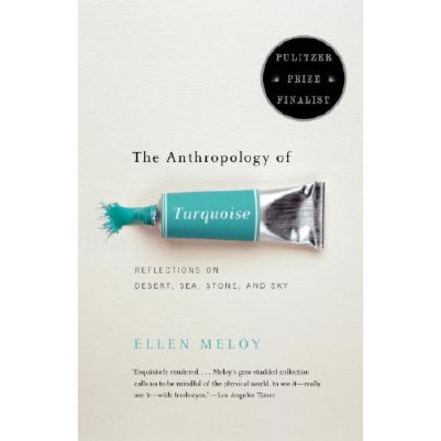 The Anthropology of Turquoise: Reflections on Desert Sea Stone and Sky - 1238913 , 1148471064356 , 62_5275087 , 1746000 , The-Anthropology-of-Turquoise-Reflections-on-Desert-Sea-Stone-and-Sky-62_5275087 , tiki.vn , The Anthropology of Turquoise: Reflections on Desert Sea Stone and Sky
