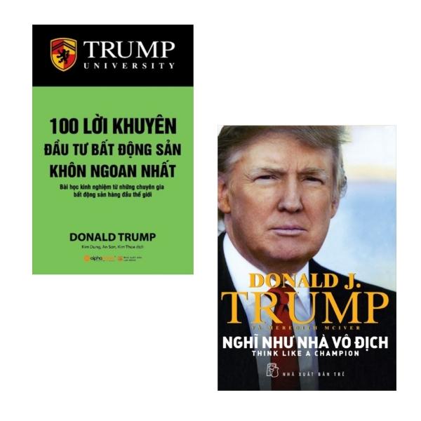 Combo Donald Trump: 100 Lời Khuyên Đầu Tư Bất Động Sản Khôn Ngoan Nhất + Nghĩ Như Nhà Vô Địch