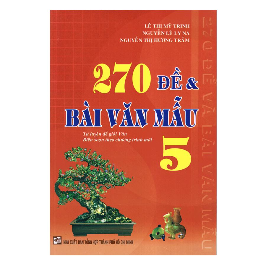 270 Đề  Bài Văn Mẫu Lớp 5 (Tái Bản)