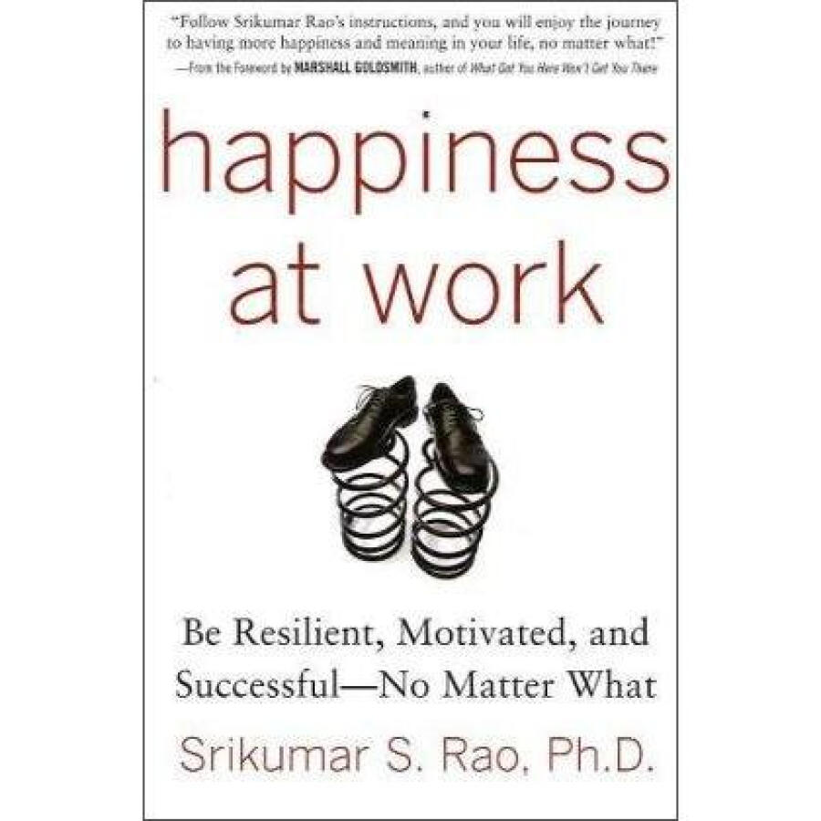 Happiness at Work: Be Resilient Motivated and Successful - No Matter What - 1317432 , 2643825277561 , 62_5300873 , 551000 , Happiness-at-Work-Be-Resilient-Motivated-and-Successful-No-Matter-What-62_5300873 , tiki.vn , Happiness at Work: Be Resilient Motivated and Successful - No Matter What
